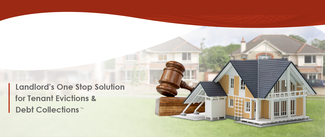 Landlord's One Stop Solution         for Tenant Evictions &          Debt Collections